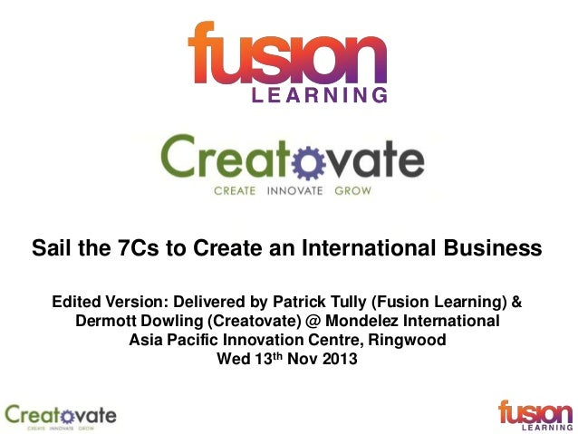 Sail the 7Cs to Create an International Business Edited Version: Delivered by Patrick Tully (Fusion Learning) & Dermott Do...