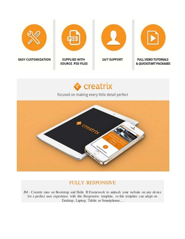 FULLY RESPONSIVE JM - Creatrix runs on Bootstrap and Helix II Framework to unleash your website on any device for a perfec...