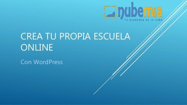 CREA TU PROPIA ESCUELA ONLINE Con WordPress