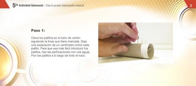 5ta Actividad Quincenal - Crea tu propio instrumento musical  Paso 1:  Clava los palillos en el tubo de cartón siguiendo l...