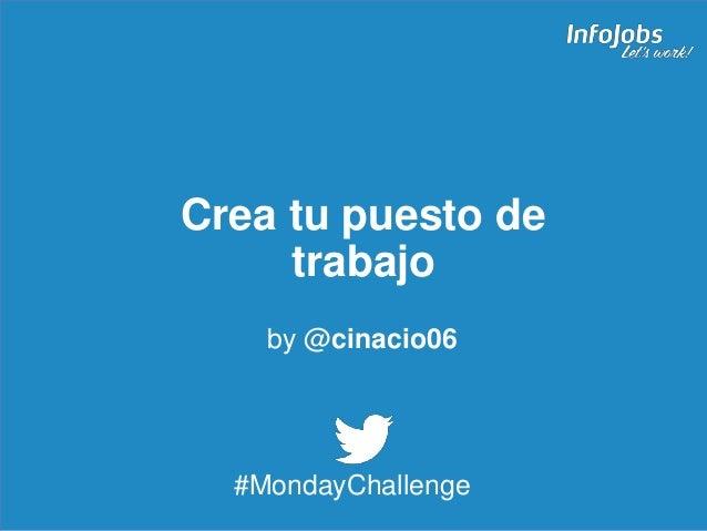 1 Crea tu puesto de trabajo #MondayChallenge by @cinacio06