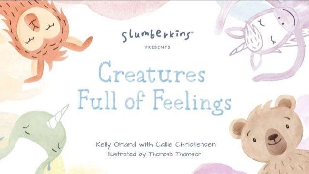 Creatures full of feelings