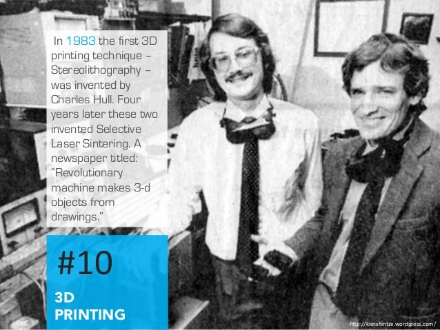 In 1983 the first 3d for When was 3d printing invented