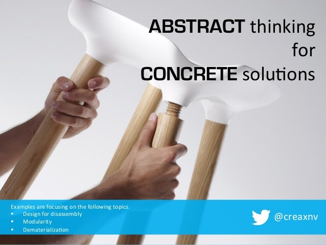 ABSTRACT thinking	    for	    CONCRETE	   solu.ons	    @creaxnv	    Examples	   are	   focusing	   on	   the	   following	...
