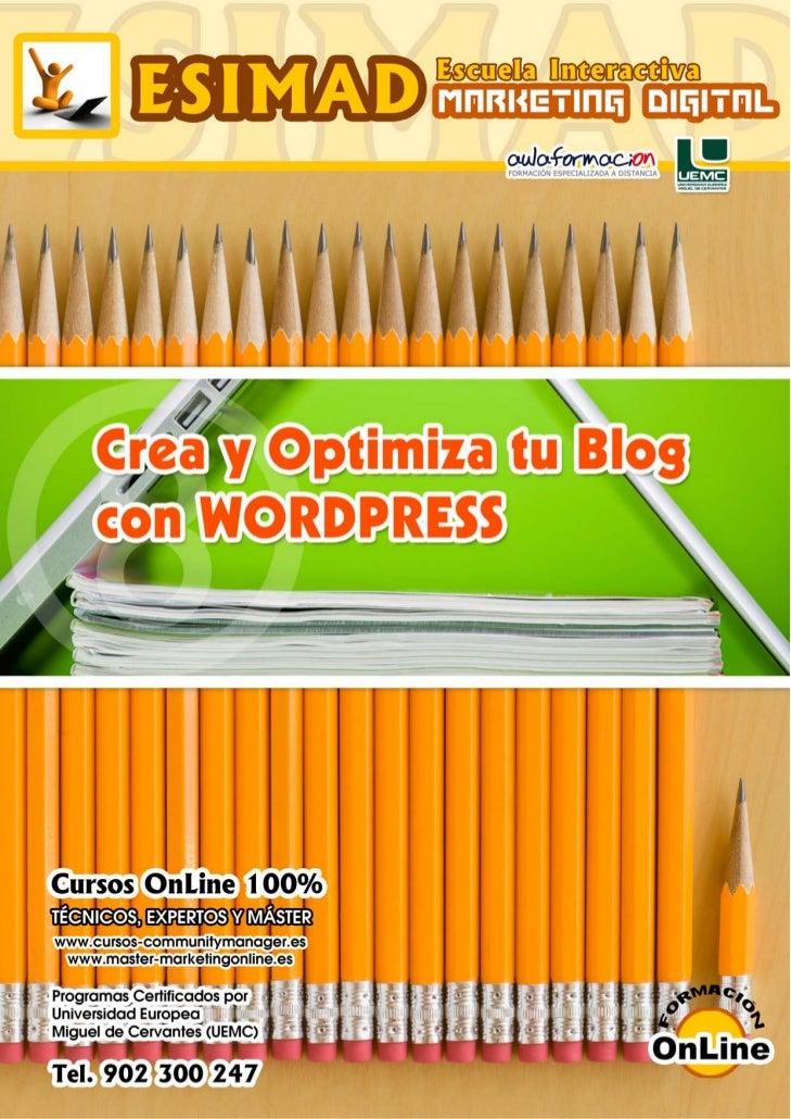 Curso; Crea y optimiza tu blog con Wordpress         PRESENTACIÓN         En relación al nuevo marketing 2.0, muchas veces...