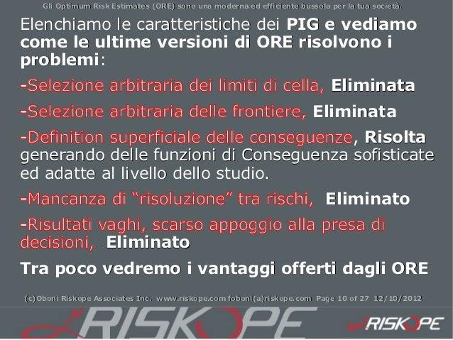 Gli Optimum Risk Estimates (ORE) sono una moderna ed efficiente bussola per la tua società.Elenchiamo le caratteristiche d...