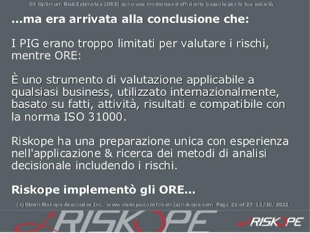 Gli Optimum Risk Estimates (ORE) sono una moderna ed efficiente bussola per la tua società....ma era arrivata alla conclus...