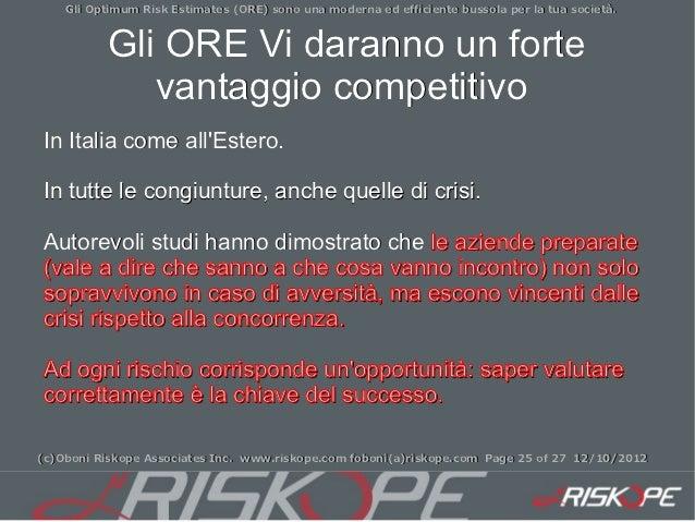 Gli Optimum Risk Estimates (ORE) sono una moderna ed efficiente bussola per la tua società.          Gli ORE Vi daranno un...