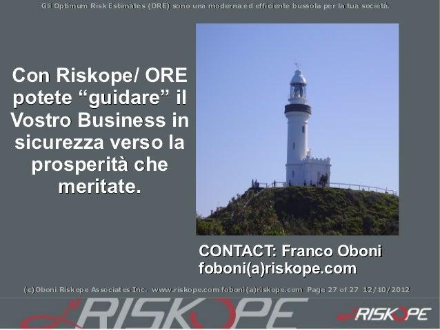 """Gli Optimum Risk Estimates (ORE) sono una moderna ed efficiente bussola per la tua società.Con Riskope/ OREpotete """"guidare..."""