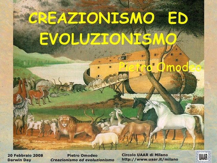 CREAZIONISMO ED          EVOLUZIONISMO                                                   Pietro Omodeo20 Febbraio 2008    ...