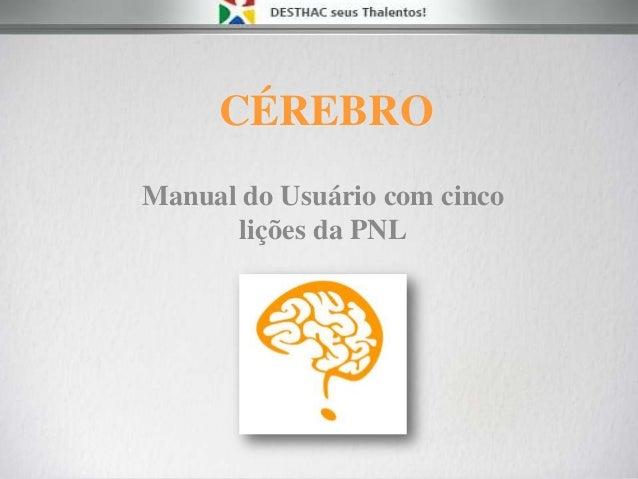 CÉREBRO Manual do Usuário com cinco lições da PNL