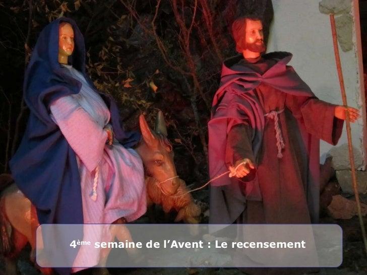 <ul>4 ème  semaine de l'Avent : Le recensement </ul>