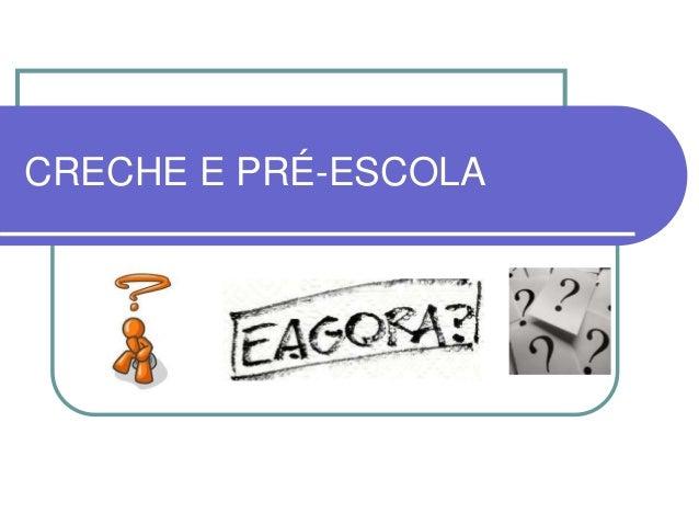 CRECHE E PRÉ-ESCOLA