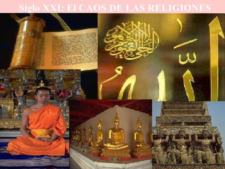 Siglo XXI: El CAOS DE LAS RELIGIONES