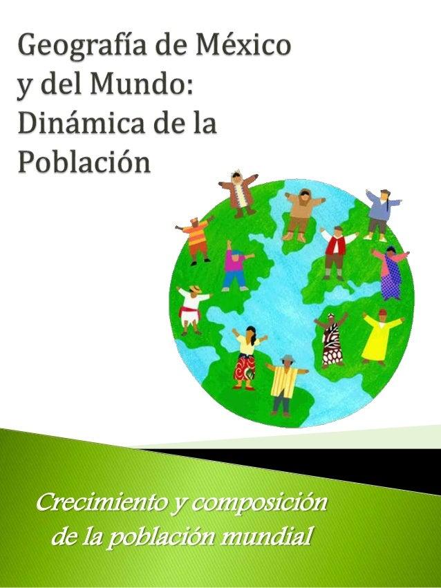 Crecimiento y composición  de la población mundial