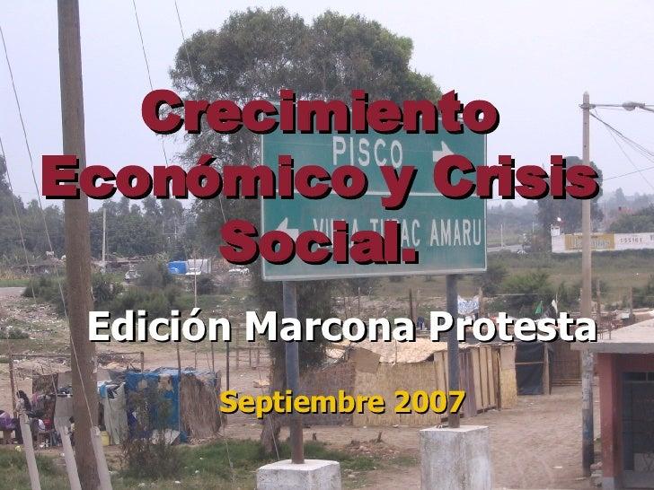 Crecimiento Económico y Crisis Social. Edición Marcona Protesta Septiembre 2007