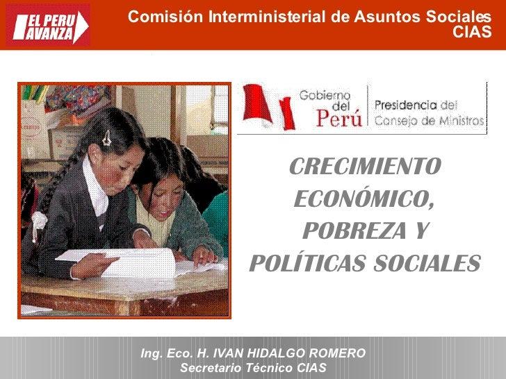 Comisión Interministerial de Asuntos Sociales CIAS CRECIMIENTO ECONÓMICO, POBREZA Y POLÍTICAS SOCIALES Secretario Técnico ...