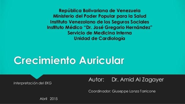 Crecimiento Auricular Interpretación del EKG República Bolivariana de Venezuela Ministerio del Poder Popular para la Salud...