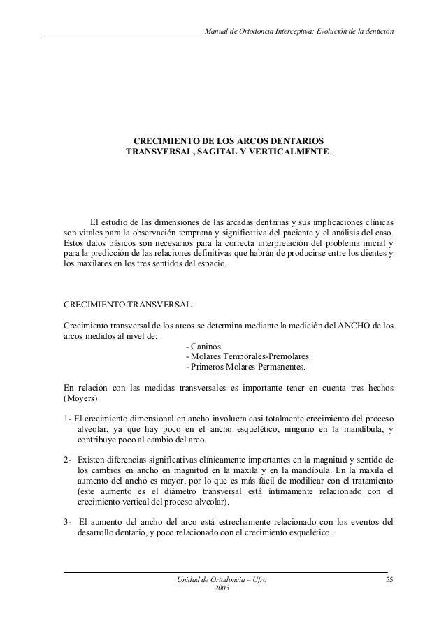 Manual de Ortodoncia Interceptiva: Evolución de la dentición CRECIMIENTO DE LOS ARCOS DENTARIOS TRANSVERSAL, SAGITAL Y VER...
