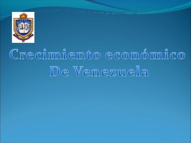 Crecimiento y Desarrollo en Venezuela Crecimiento y Desarrollo en Venezuela Antes del 1875 Venezuela era un País de activi...