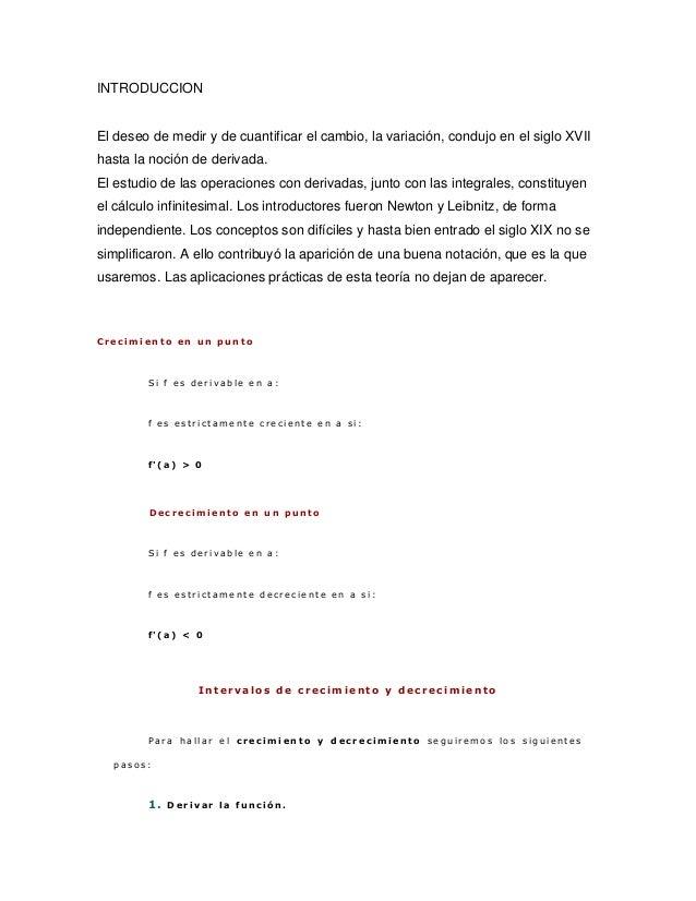 INTRODUCCION El deseo de medir y de cuantificar el cambio, la variación, condujo en el siglo XVII hasta la noción de deriv...