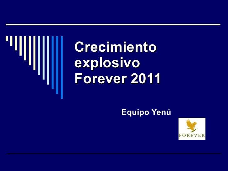 Crecimiento explosivo Forever 2011 Equipo Yenú