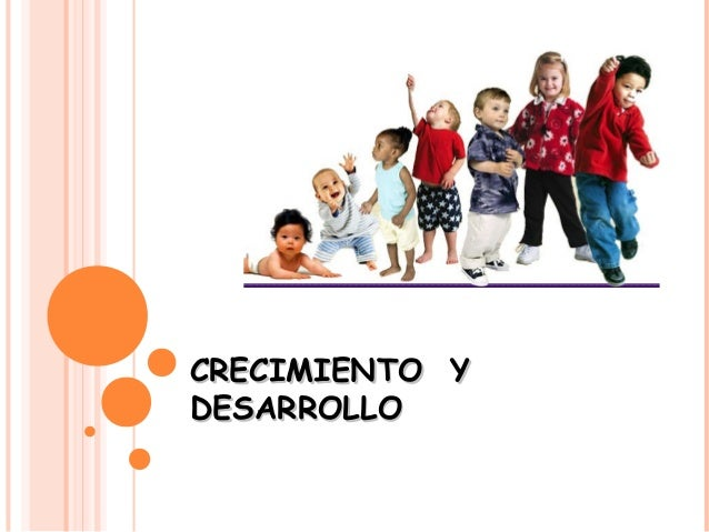 crecimiento y desarrollo del niño