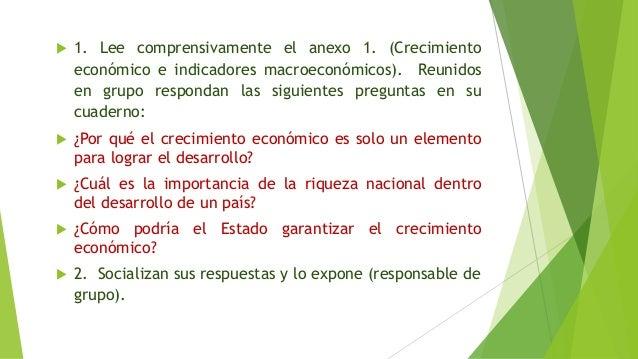  1. Lee comprensivamente el anexo 1. (Crecimiento económico e indicadores macroeconómicos). Reunidos en grupo respondan l...