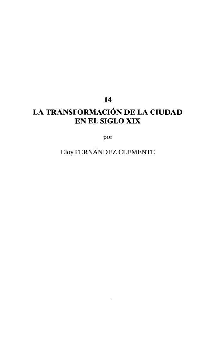 14LA TRANSFORMACIÓN DE LA CIUDAD         EN EL SIGLO XIX                      por     Eloy F E R N Á N D E Z C L E M E N T E