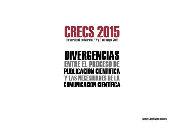 Miguel-Ángel Vera-Baceta Y LAS NECESIDADES DE LA PUBLICACIÓN CIENTÍFICA DIVERGENCIAS ENTRE EL PROCESO DE COMUNICACIÓN CIEN...