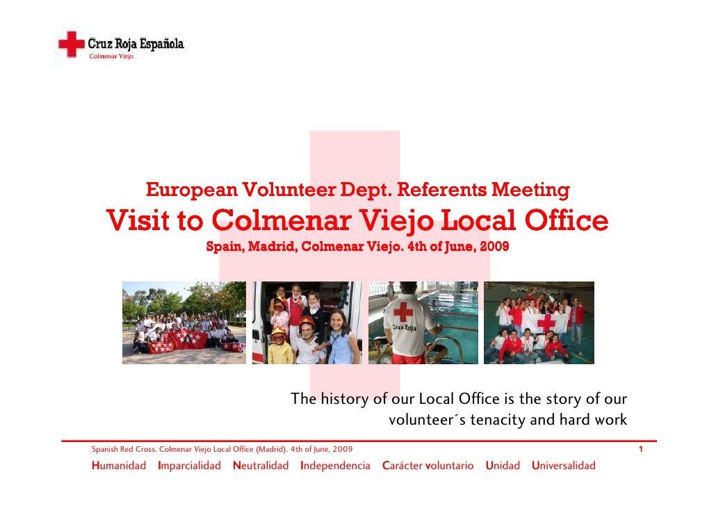 European Volunteer Dept. Referents Meeting     Visit to Colmenar Viejo Local Office                                 Spain,...