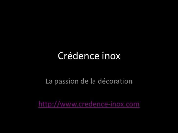 Crédence inox La passion de la décorationhttp://www.credence-inox.com
