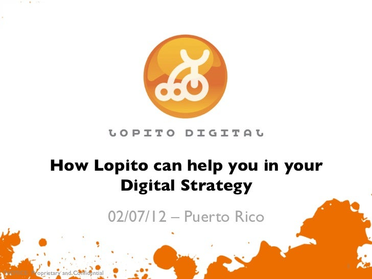 How Lopito can help you in your                        Digital Strategy                                       02/07/12 – ...