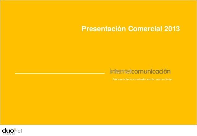 Presentación Comercial 2013                                    Cubrimos todas las necesidades web de nuestros clientesPres...