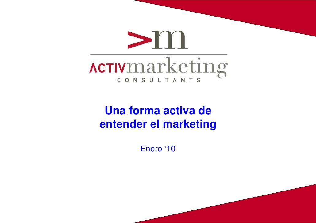 Una forma activa de entender el marketing         Enero '10
