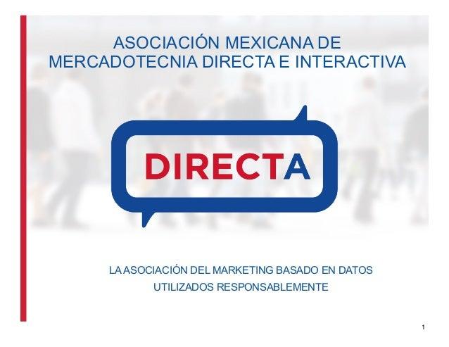 ASOCIACIÓN MEXICANA DEMERCADOTECNIA DIRECTA E INTERACTIVALA ASOCIACIÓN DEL MARKETING BASADO EN DATOSUTILIZADOS RESPONSABLE...