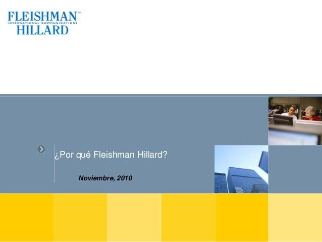 ¿Por qué Fleishman Hillard? Noviembre, 2010