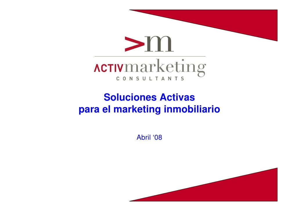 Soluciones Activas para el marketing inmobiliario              Abril '08