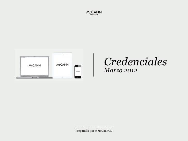 Credenciales                 Marzo 2012Preparado por @McCannCL