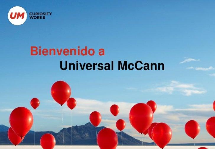 Bienvenido a     Universal McCann
