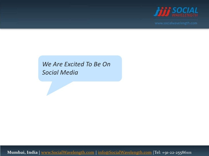 We Are Excited To Be On <br />Social Media<br />