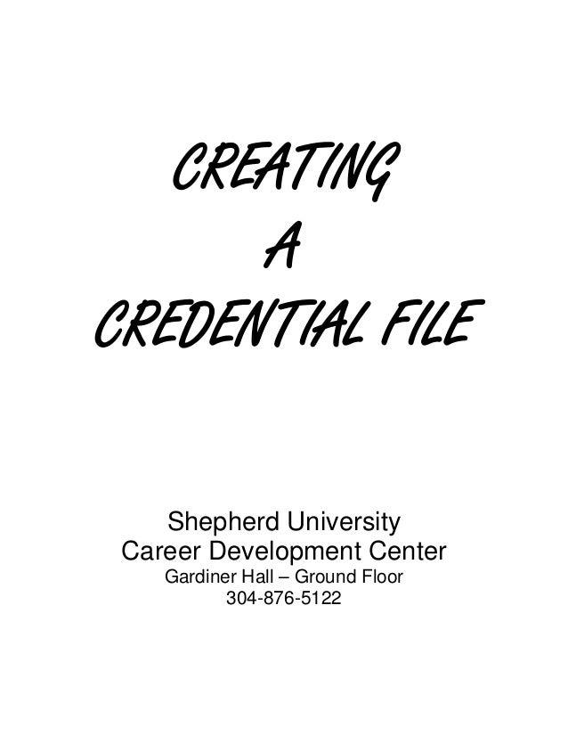 CREATING      ACREDENTIAL FILE    Shepherd University Career Development Center    Gardiner Hall – Ground Floor           ...