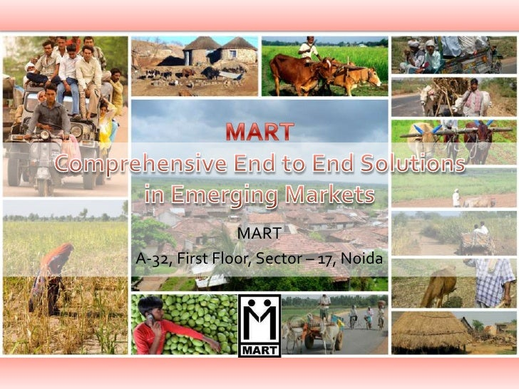MARTComprehensive End to End Solutions in Emerging Markets MART A-32, First Floor, Sector – 17, Noida