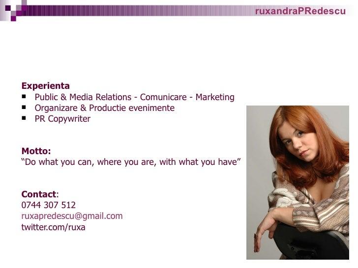 <ul><li>Experienta   </li></ul><ul><li>Public  & Media  Relations - Comunicare  - Marketing </li></ul><ul><li>O rganizare ...