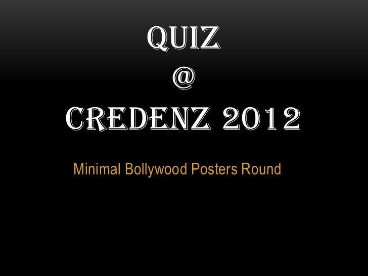 QUIZ     @CREDENZ 2012Minimal Bollywood Posters Round