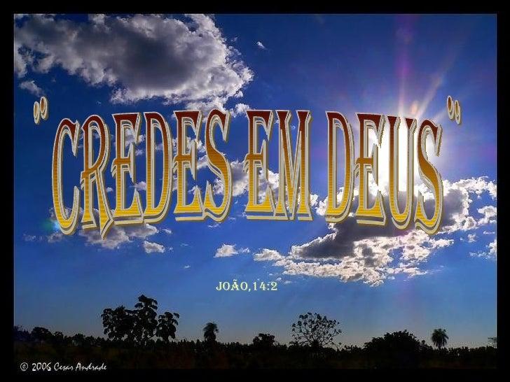 ¨credes em deus¨ João,14:2