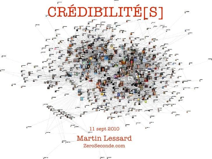 CRÉDIBILITÉ[S]           11 sept 2010     Martin Lessard     ZeroSeconde.com