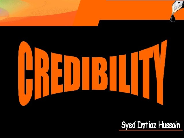 The word credibility has several meanings. Alternatively, it means capability of being believed, to command belief or to t...