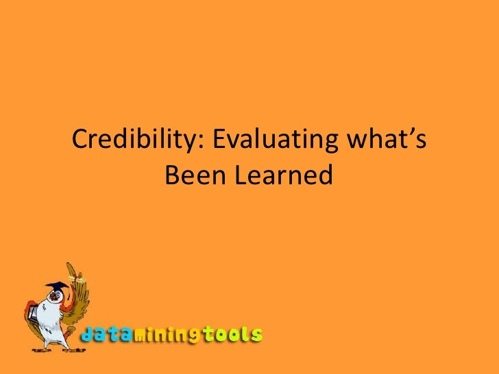Credibility: Evaluating what's Been Learned<br />