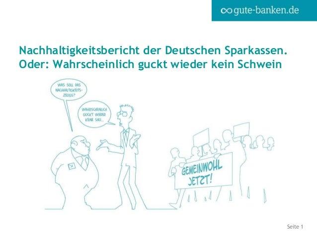 Seite 1 Nachhaltigkeitsbericht der Deutschen Sparkassen. Oder: Wahrscheinlich guckt wieder kein Schwein
